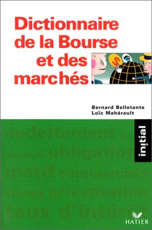 Dictionnaire de la Bourse et des marchés