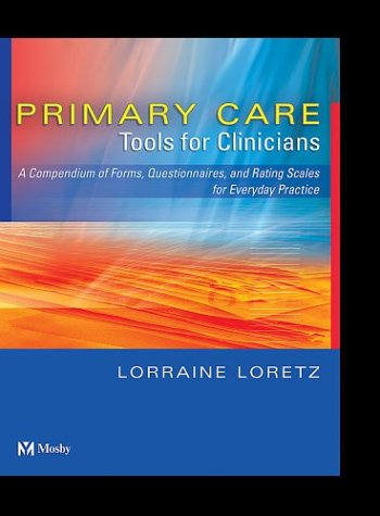 Primary Care Tools for Clinicians: A Compendium of Forms, Questionnaires, and Rating Scales for Everyday Practice by Brand: Mosby