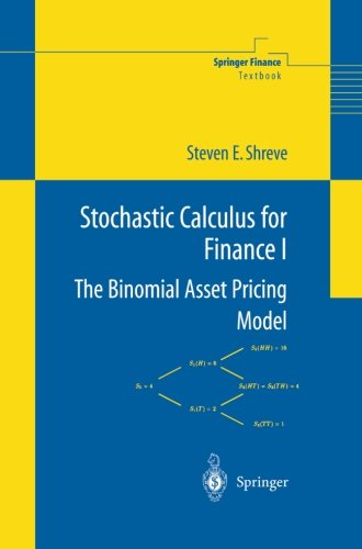 Stochastic Calculus for Finance I: The Binomial Asset Pricing Model (Springer Finance) (Applied Calculus For Business Economics And Finance)