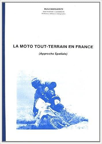 Lire en ligne La moto tout-terrain en France : (Approche spatiale) pdf