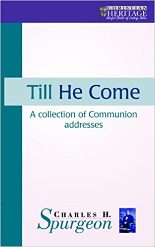 Till He Come: A collection of Communion addresses (Christian Heritage)