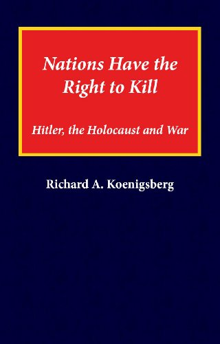 Nations Have the Right to Kill: Hitler, the Holocaust and War