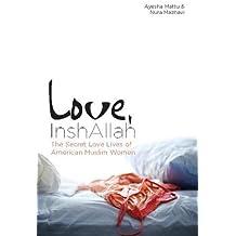 Love, InshAllah: The Secret Love Lives of American Muslim Women