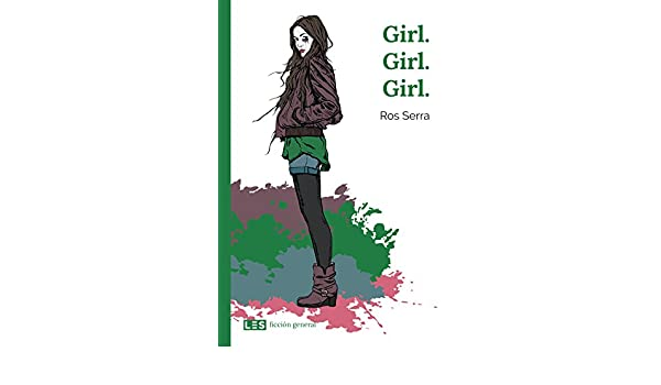 Amazon.com: Girl. Girl. Girl. (Ficción general nº 2) (Spanish Edition) eBook: Ros Serra: Kindle Store