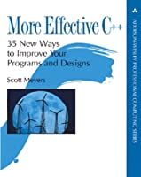 More Effective C++: 35 New Ways to Improve Your Programs and Designs Front Cover