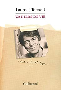 Cahiers de vie par Laurent Terzieff