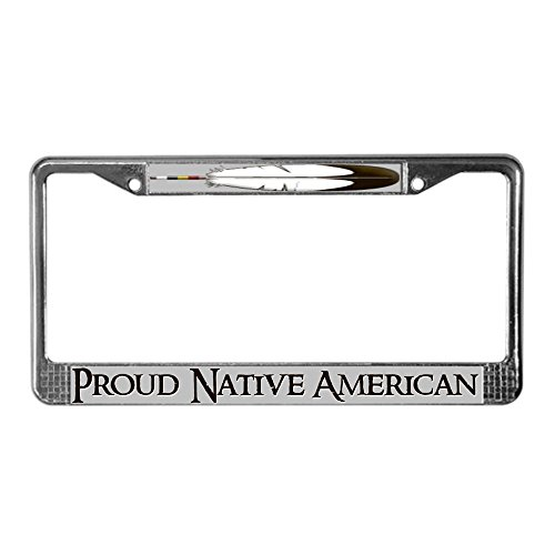 CafePress - &Quot;Proud Native American&Quot;License Plate Fra - Chrome License Plate Frame, License Tag Holder free shipping