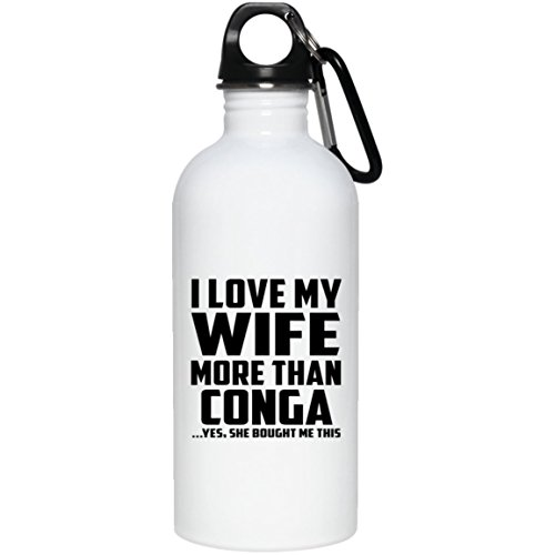 Designsify I Love My Wife More Than Conga - 20oz Water Bottle Insulated Tumbler Stainless Steel - Fun-ny Gift for Husband Him Men Man He from Wife Mother's Father's Day Birthday Anniversary