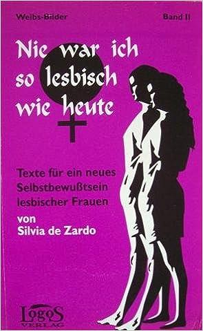Zardo, Silvia de - Nie war ich so lesbisch wie heute