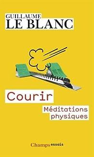 Courir. Méditations physiques par Guillaume Le Blanc