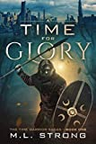 A Time for Glory: The Time Warrior Sagas Book One