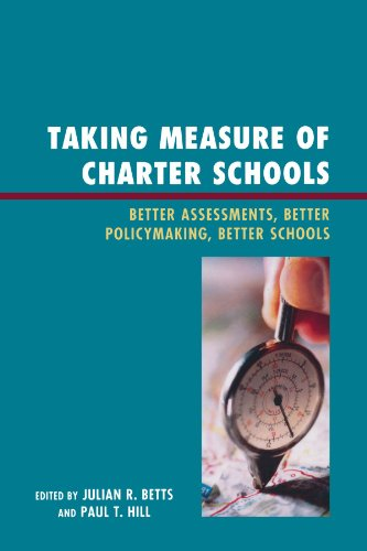 Taking Measure of Charter Schools: Better Assessments, Better Policymaking, Better Schools (New Frontiers in Education)