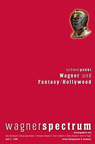Wagnerspectrum: Schwerpunkt: Wagner und Fantasy /Hollywood
