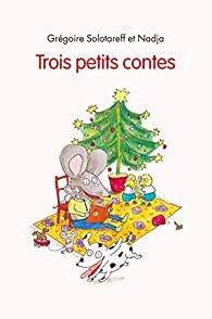 Trois Petits Contes par Grégoire Solotareff