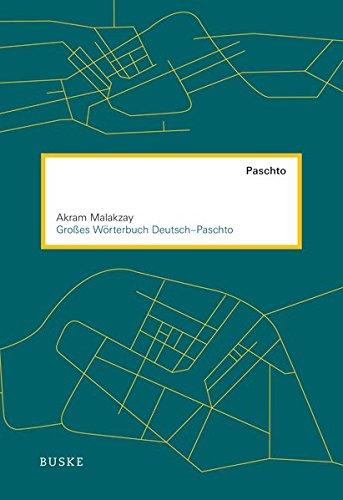 Großes Wörterbuch Deutsch-Paschto: Unter Mitwirkung von David Neil MacKenzie