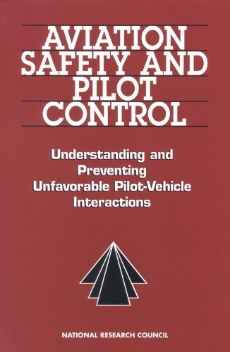 Coupling Safety (Aviation Safety and Pilot Control: Understanding and Preventing Unfavorable Pilot/Vehicle Interactions by Committee on the Effects of Aircraft-Pilot Coupling on Flight Safety (1997-03-28))