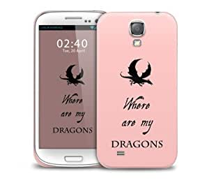 got where are my dragons Samsung Galaxy S4 GS4 protective phone case