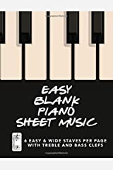 Easy Blank Piano Sheet Music: Manuscript Staff paper with 6 Easy and Wide Staves per Page including Treble & Bass Clefs (Cream Cover) Paperback
