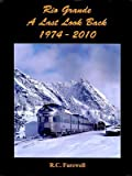 img - for Rio Grande: A Last Look Back 1974-2010 book / textbook / text book