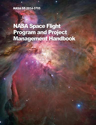 NASA Space Flight Program and Project Management Handbook: NASA/SP-2014-3705