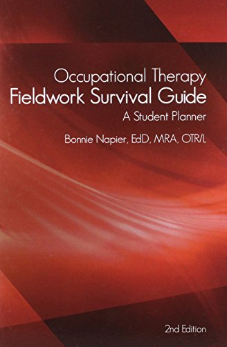 Occupational Therapy Fieldwork Survival Guide: A Student Planner