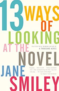 13 Ways of Looking at the Novel by [Smiley, Jane]
