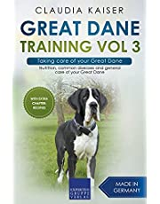Great Dane Training Vol 3 – Taking care of your Great Dane: Nutrition, common diseases and general care of your Great Dane