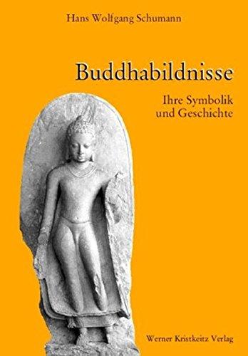 Buddhabildnisse – Ihre Symbolik und Geschichte Gebundenes Buch – 1. Juni 2007 Hans Wolfgang Schumann Kristkeitz Werner 3932337034