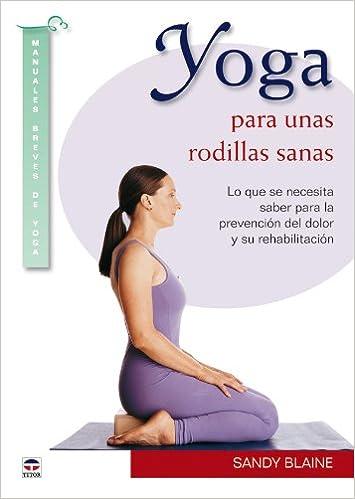 Yoga para unas rodillas sanas / Yoga for Healthy Knees: Lo ...