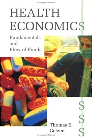 Health economics fundamentals and flow of funds 9780471586487 health economics fundamentals and flow of funds 1st edition fandeluxe Gallery