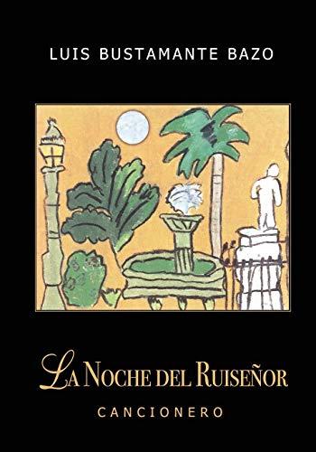 La Noche del Ruiseñor Cancionero  [Bustamante Bazo, Luis Alberto] (Tapa Blanda)