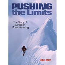 Pushing the Limits: The Story of Canadian Mountaineering