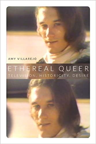 Ethereal Queer: Television, Historicity, Desire