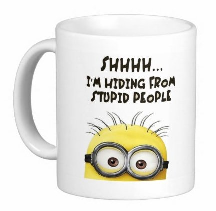 Shhh... I'm Hiding From Stupid People - Minion Mug From Despicable Me - Funny Gift -