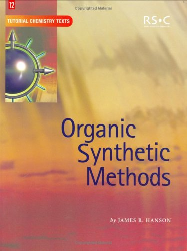 R.e.a.d ORGANIC SYNTHETIC METHODS (Tutorial Chemistry Texts) T.X.T