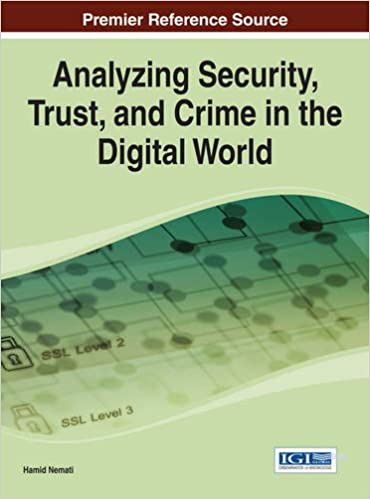 Book Analyzing Security, Trust, and Crime in the Digital World (Advances in Information Security, Privacy, and Ethics)