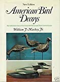 American Bird Decoys, William J. Mackey and Quintina Colio, 0525245006