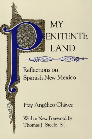 My Penitente Land: Reflections on Spanish New Mexico