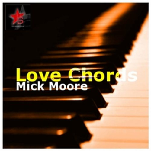 Love Chords by Mick Moore on Amazon Music - Amazon.com