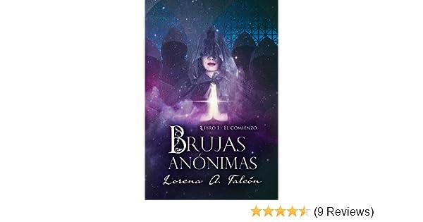 Brujas anónimas - Libro I - El comienzo: Una fantasía urbana en las calles de Buenos Aires. (Spanish Edition) - Kindle edition by Lorena A. Falcón.