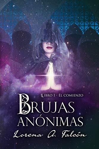 Brujas anónimas - Libro I - El comienzo: Una fantasía urbana en las calles de