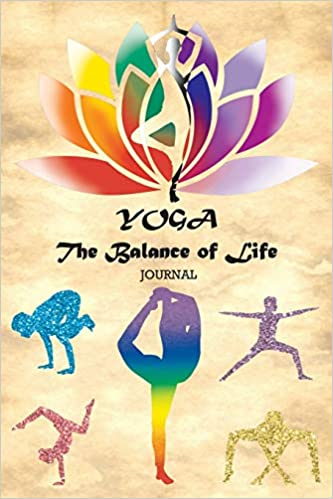 YOGA The Balance of Life Journal: 04 - Yoga Journal for ...