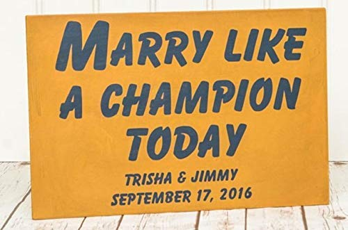 Funny Wood Sign Notre Dame Wedding Sign Fighting Irish Wedding Sign Wood Marry Like A Champion Today Wall Art Decor Porch Entrance Desk Room Plaque