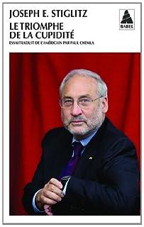 Le triomphe de la cupidité : essai, Stiglitz, Joseph Eugene