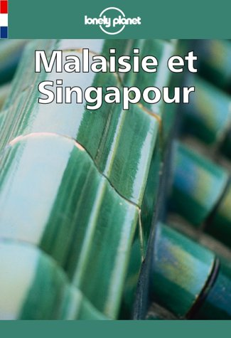 Lonely Planet Malaisie Et Singapour (Lonely Planet Travel Guides French - Singapore Paragon