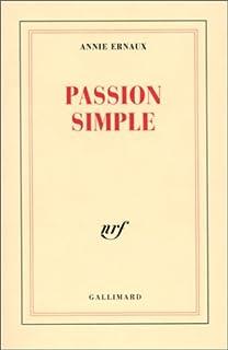 Passion simple : [roman], Ernaux, Annie
