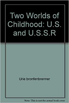 Book Two Worlds of Childhood: U.S. and U.S.S.R