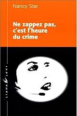 Ne zappez pas, c'est l'heure du crime (Policiers) (French Edition) Paperback