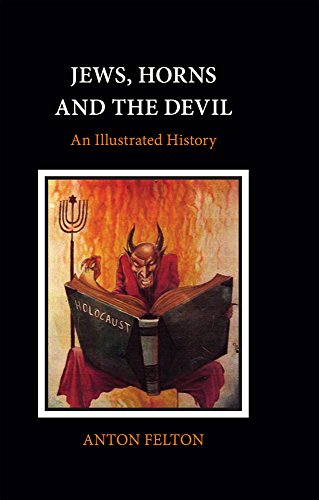 Jews, Horns and the Devil: An Illustrated History