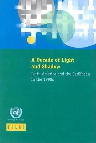A Decade of Light and Shadow: Latin America and the Caribbean in the 1990s (Libros de La Cepal) pdf epub